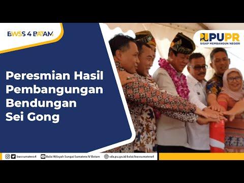 Peresmian Hasil Pembangunan Bendungan Sei Gong