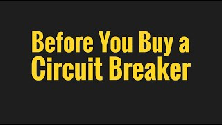 Video Before You Buy a Circuit Breaker MP3, 3GP, MP4, WEBM, AVI, FLV Juli 2018