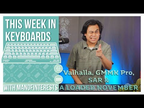 This Week in Keyboards: Valhalla, GMMK Pro, SAR, & A VERY LOADED NOVEMBER!