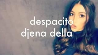 Video DESPACITO (cover) - Djena della 👻djenoooy 👻 insta :@djena_della MP3, 3GP, MP4, WEBM, AVI, FLV November 2017