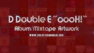 D Double E - oooh oooh!!!