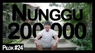 Video Pilok #24: Nunggu 200,000 MP3, 3GP, MP4, WEBM, AVI, FLV November 2017