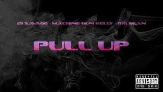 Big Sean ft. 21 Savage & Machine Gun Kelly - Pull Up (NEW 2019) (Audio)