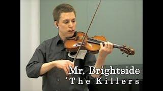 Mr. Brightside - The Killers - Violin and Piano Cover