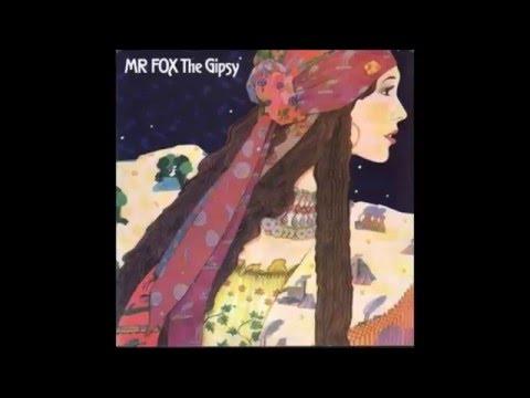 Mr  Fox - The Gipsy