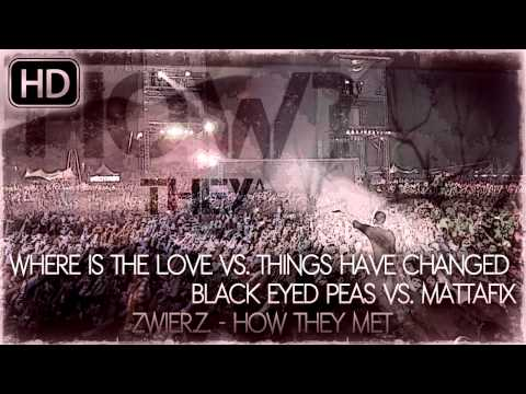 Black Eyed Peas vs. Mattafix - Where Is The Love/Things Have Changed