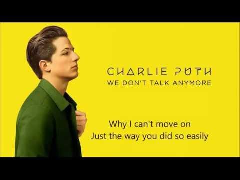 Charlie Puth - We don't talk any more Ft. Selena Gomez (lyric video) HQ sound (видео)