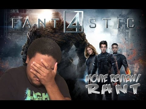 Fantastic Four Movie Review/Rant