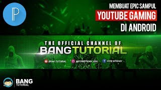 Download Lagu Cara Membuat Sampul / Header Youtube Gaming di Hp Android   PIXELLAB TUTORIAL #2 Mp3