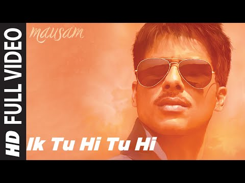 Ik Tu Hi Tu Hi - Mausam (2011) Watch HD Full Song