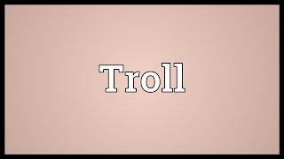 Video shows what Troll means. a native or resident of the Lower Peninsula of Michigan. Troll Meaning. How to pronounce ...