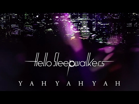 YAH YAH YAH - Hello Sleepwalkers(Official Audio + Lyrics)