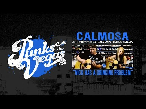 """Calmosa """"Nick has a Drinking Problem"""" Punks in Vegas Stripped Down Session"""