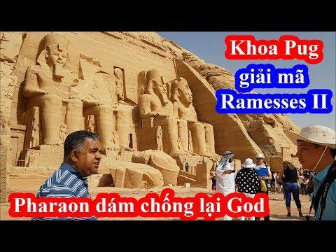 Khoa Pug giải mã chữ tượng hình ở đền thờ Pharaon Ramesses II vĩ đại nhất Ai Cập - Abu Simbel - Thời lượng: 36:23.