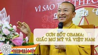 Cơn sốt Obama: Giấc mơ Mỹ và Việt Nam - TT. Thích Nhật Từ