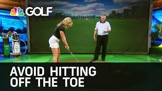 Martin Hall shows Sara Brown drills that will help you avoid hitting off the toe. See more tips from School of Golf here: http://bit.ly/1AhCcap Download Golf...