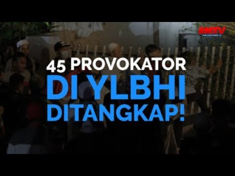 45 Provokator Di YLBHI Ditangkap!