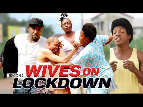 WIVES ON LOCKDOWN 2 - LATEST NIGERIAN NOLLYWOOD MOVIES
