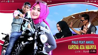 Video PALE KTB Feat ENGEL - KARENA ADA MAUNYA (Album House Mix Pale Ktb Aci Kucici) HD Video Quality 2018 MP3, 3GP, MP4, WEBM, AVI, FLV Februari 2019