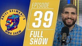 Henry Cejudo, Kamaru Usman, Anthony Pettis | Ariel Helwani's MMA Show [Ep. 39 - 3/25/2019]