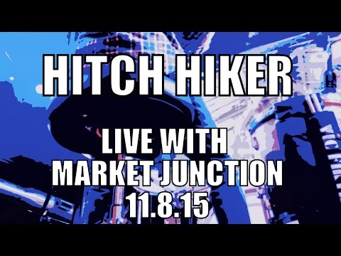 Hitchhiker - Market Junction Live
