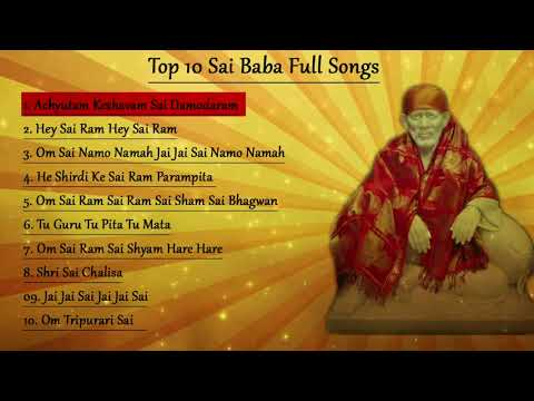 Video Top 10  Sai Baba Songs || Achyutam Keshavam || Om Sai Namo Namah || Sai Chalisa || Sai Mantra download in MP3, 3GP, MP4, WEBM, AVI, FLV January 2017