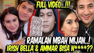 Video FULL VIDEO!! Mbah Mijan Ungkap Cinta Segitiga Irish Bella! Amar Menikung? MP3, 3GP, MP4, WEBM, AVI, FLV Desember 2018