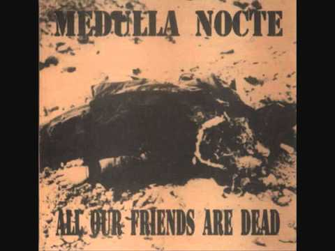 Medulla Nocte - All Our Friends Are Dead (7