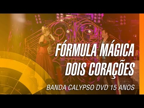 Banda Calypso - Fórmula mágica / Dois corações