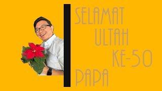 Selamat Ulang Tahun, Papa!