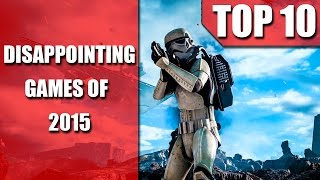 Video The 10 MOST DISAPPOINTING Games of 2015! (4K Ultra HD) MP3, 3GP, MP4, WEBM, AVI, FLV Oktober 2017