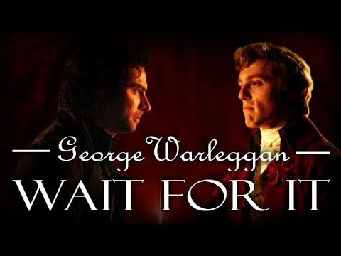 🎵 Wait For It 🎵 | George Warleggan (Poldark/Hamilton)