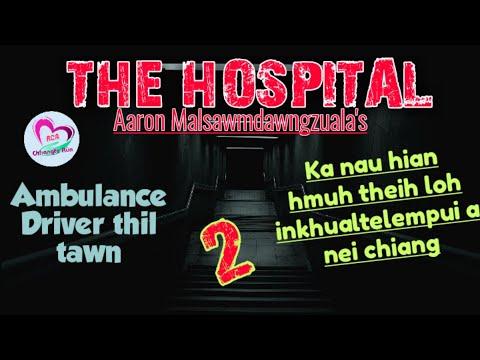 The Hospital - 2 (Ambulance Driver thil tawn) | Mizo Horror Fiction| By Aaron Malsawmdawngzuala