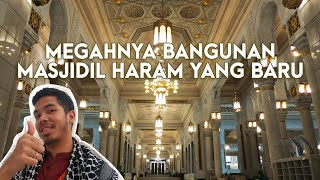 Video THE NEW MASJIDIL HARAM MAKKAH BUILDING! MP3, 3GP, MP4, WEBM, AVI, FLV Juni 2019