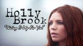 Holly Brook - Giving It Up For You
