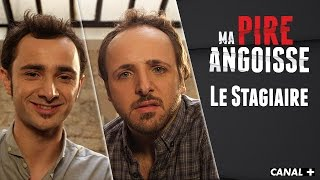 Le Stagiaire - MA PIRE ANGOISSE