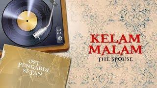 Video The Spouse - Kelam Malam Vinyl Version | Video Lirik | ( OST Film Pengabdi Setan ) MP3, 3GP, MP4, WEBM, AVI, FLV Oktober 2017