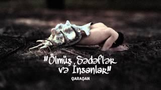 Qaraqan - Ölmüş Sədəflər və İnsanlar