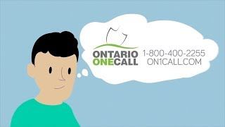 Contact Ontario One Call at least five business days before digging a garden, putting in a fence or excavating for any reason on your property. WATCH AND STAY SAFE