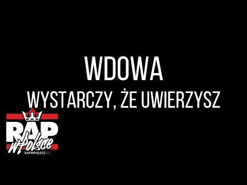 Tekst piosenki Wdowa - Wystarczy, że uwierzysz po polsku