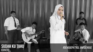 Sudah Ku Tahu (cover) Video