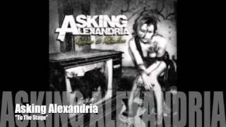 Video ASKING ALEXANDRIA - To The Stage MP3, 3GP, MP4, WEBM, AVI, FLV Februari 2019