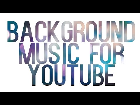 Background Music for Youtube Videos