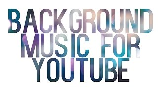 Video Background Music for Youtube Videos MP3, 3GP, MP4, WEBM, AVI, FLV Agustus 2018