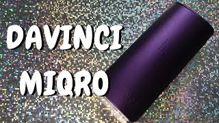 Davinici Miqro Vaporizer - Explorer Edition Unboxing and Review by Chronic Crafter