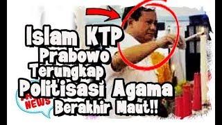 Video Politisasi Agama Berakhir Ma ut! Prabowo Hanya Islam KTP, Akhirnya Terungkap! MP3, 3GP, MP4, WEBM, AVI, FLV Januari 2019