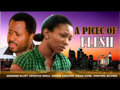 A Piece of Flesh      - Nigerian Nollywood Movie