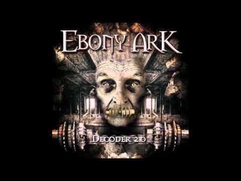 Ebony Ark - Decoder 2.0 Full Album