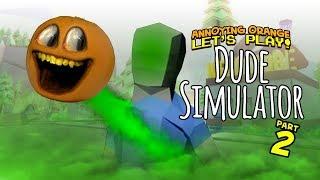 Dude Simulator #2 [Annoying Orange Plays]