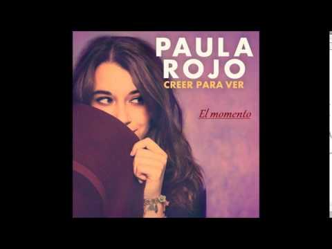 Letra El momento Paula Rojo